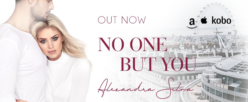 **Release Day Blitz** No One But You by Alexandra Silva