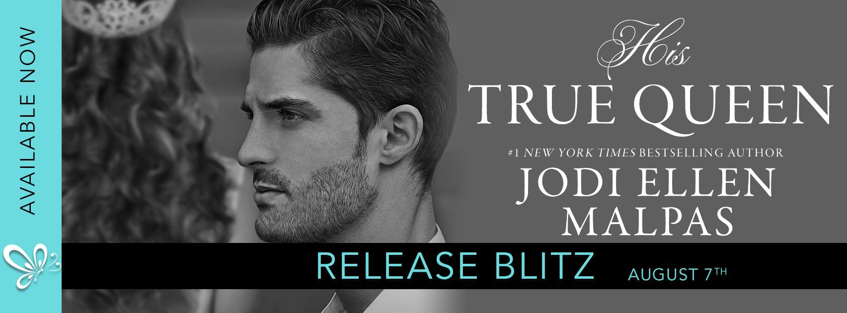 **Release Blitz** His True Queen by Jodi Ellen Malpas