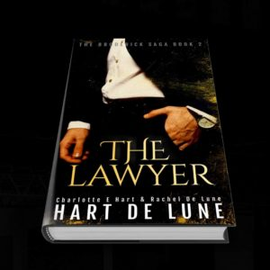 The Lawyer  Book 2 in The Broderick Series  by Charlotte E Hart & Rachel De Lune
